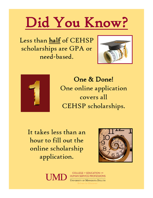 Did you know? Less than half of CEHSP scholarships are GPA or need-based.  One online application covers all CEHSP scholarships. It takes less than an hour to fill out the online scholarship application.