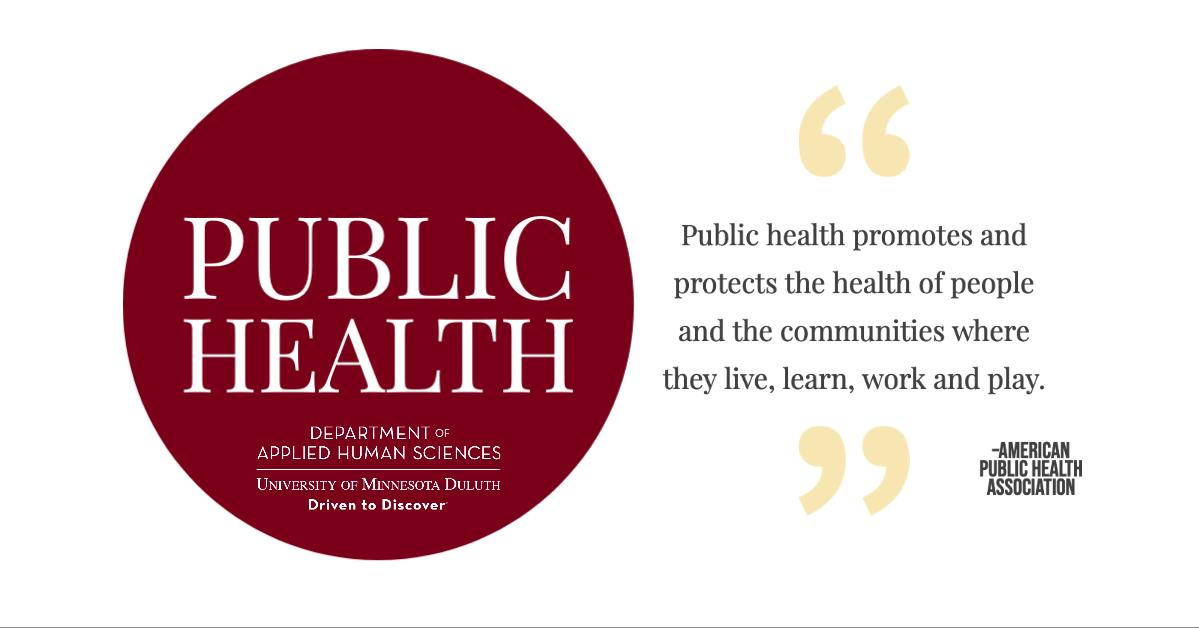 Public Health promotes and protects the health of the people and the communities where they live, learn, work, and play. - American Public Health Association