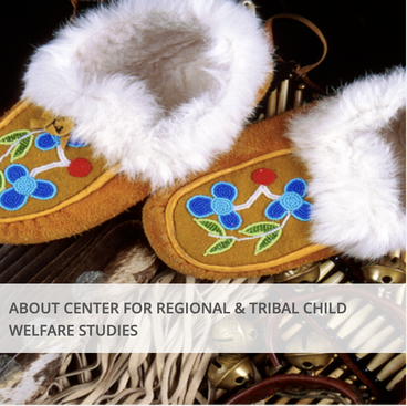 About Center for Regional & Tribal Child Welfare Studies